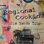 Jim Yanda Trio - Regional Cookin