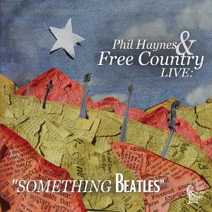 "Phil Haynes & Free Country Live: ""Something BEATLES"""